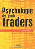 Psychologie des grands traders - Eyrolles - 07/06/2007