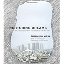 Nurturing Dreams: Collected Essays on Architecture and the City