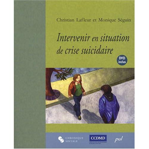 Intervenir en situation de crise suicidaire : L'entrevue clinique (1DVD)