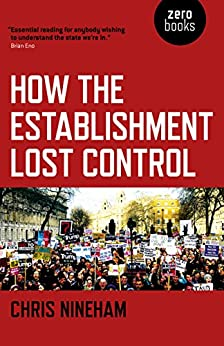 How the Establishment Lost Control by [Nineham, Chris]