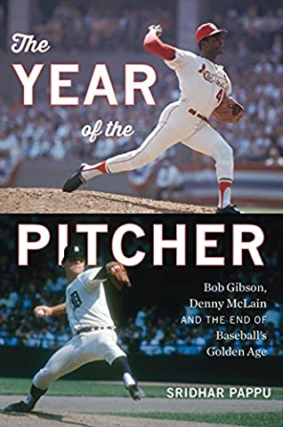 The Year of the Pitcher: Bob Gibson, Denny McLain, and