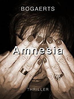 Amnesia (BOGAERTS Book 3) van [Bogaerts, Willy, Bogaerts, Steven]