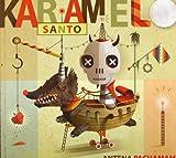 Songtexte von Karamelo Santo - Antena Pachamama