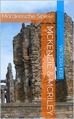 McKenzie & McRiley: Mörderische Spiele (Highlandmorde 2)
