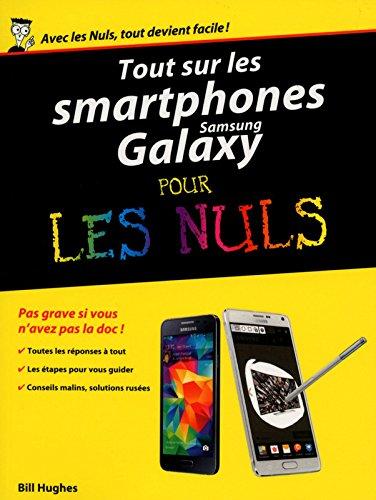 Tout sur les smartphones Samsung Galaxy pour les Nuls par Bill HUGHES