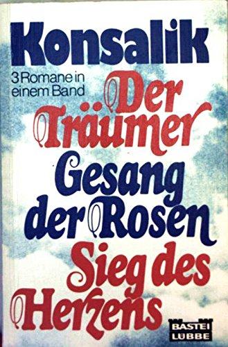 Der Träumer / Gesang der Rosen / Sieg des Herzens (6501 885). (Das Herz Der Rose Buch)