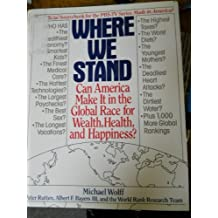 Where We Stand: Can America Make It in the Global Race for Wealth, Health, and Happiness?