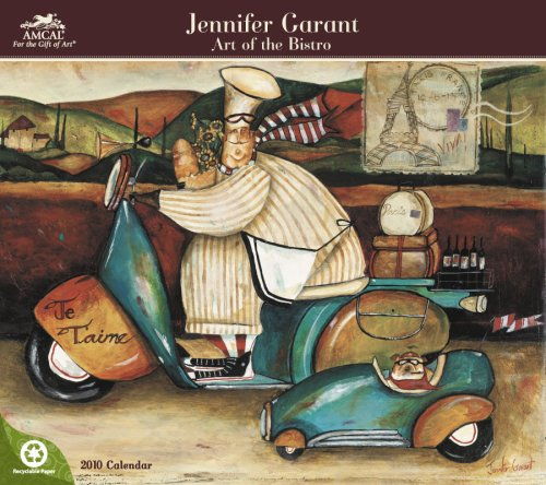 Jennifer Garant Art of the Bistro 2010 Calendar Jennifer Bistro