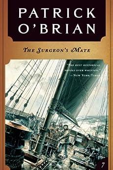 The Surgeon's Mate (Vol. Book 7)  (Aubrey/Maturin Novels) par [O'Brian, Patrick]