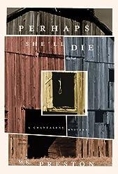 Perhaps She'll Die (A Chantalene Mystery) (English Edition)