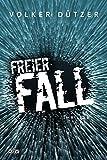 Freier Fall: Thriller (Ben Funke & LKA-Profilerin Helen Stein)