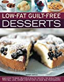 Low-Fat Guilt-Free Desserts: 180 easy to make delicious healthy recipes the whole family will love by Wendy Doyle (2010-07-29)