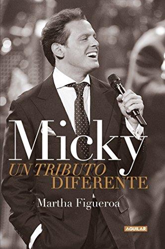 Micky: Un tributo diferente por Martha Figueroa