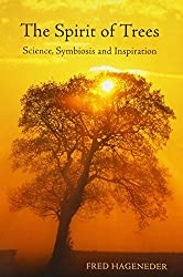 The Spirit of Trees: Science, Symbiosis and Inspiration by Fred Hageneder (2006-07-30)