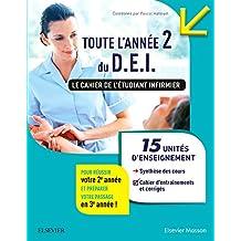 Toute l'année 2 du D.E.I. Le cahier de l'étudiant infirmier: 15 UE : Synthèse des cours + Conseils pour s'organiser et se préparer aux stages + Cahier d'entraîne
