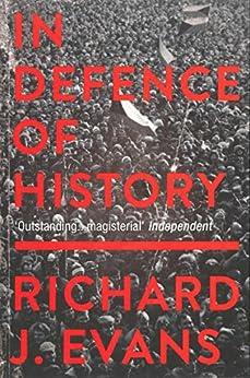 In Defence Of History por Richard J. Evans epub