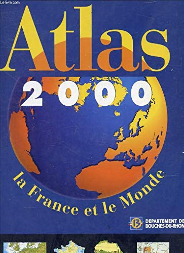 ATLAS 2000, La France et le Monde par COLLECTIF