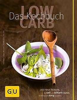 Low Carb - Das Kochbuch (GU Diät & Gesundheit) von [Lenz, Claudia, Fischer, Elisabeth, Muliar, Doris, Schmedes, Christa, Velske, Gregor]
