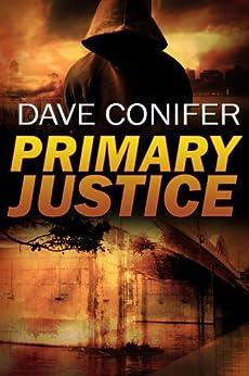 Primary Justice (English Edition) von [Conifer, Dave]