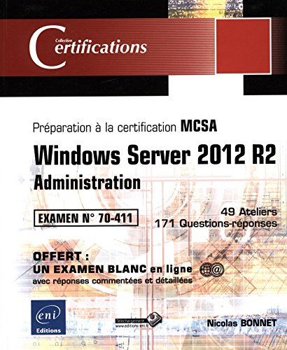 Windows Server 2012 R2 - Administration - Préparation à la certification MCSA - Examen 70-411