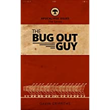 The Bug Out Guy: A SHTF Issue (Apocalypse Issues Book 1)