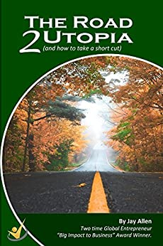 The Road 2 Utopia: (and how to take a shortcut!) by [Allen, Jay]