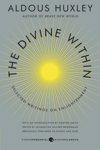 The Divine Within: Selected Writings on Enlightenment by Aldous Huxley (2013-07-02)