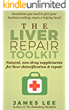 The Liver Repair Toolkit - Natural, non-drug supplements for liver detoxification & repair (English Edition)