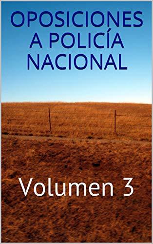 Oposiciones a Policía Nacional: Volumen 3 (Temario Oposiciones) por Jose Perez Vigueras