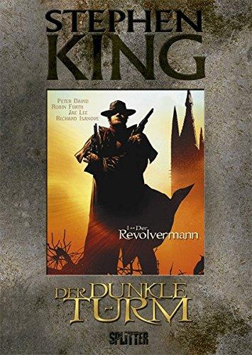 Der Dunkle Turm, Band 1: Der Revolvermann (Der Mann In Den Hohen Turm)