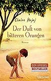 Der Duft von bitteren Orangen: Roman - Claire Hajaj