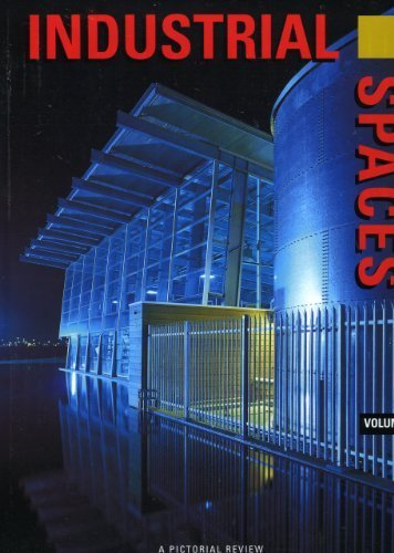 Industrial Spaces Vol 1 (International Spaces) by Images Publishing Group (2006) Hardcover