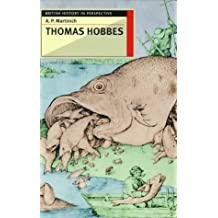 Thomas Hobbes (British History in Perspective) by A. P. Martinich (1997-01-15)