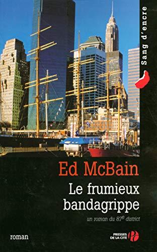 Le frumieux bandagrippe par Ed MCBAIN