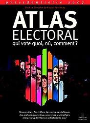 Atlas électoral 2007: Qui vote quoi, où, comment ?