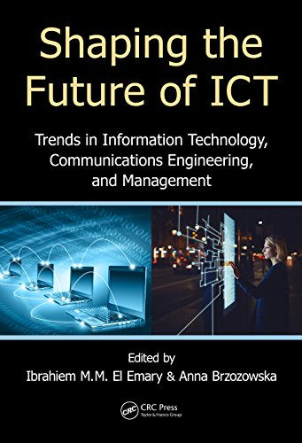 Shaping the Future of ICT: Trends in Information Technology, Communications Engineering, and Management (English Edition)