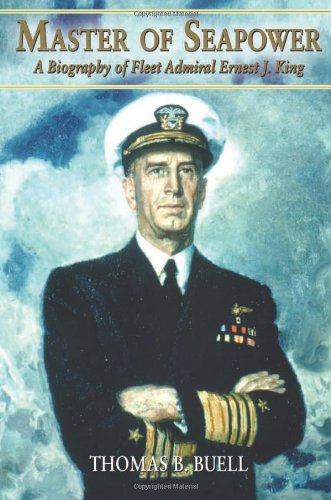 master-of-seapower-a-biography-of-fleet-admiral-ernest-j-king