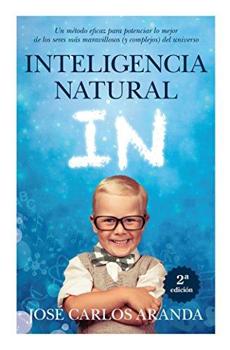 Inteligencia Natural (Biblioteca de padres y educadores) por José Carlos Aranda