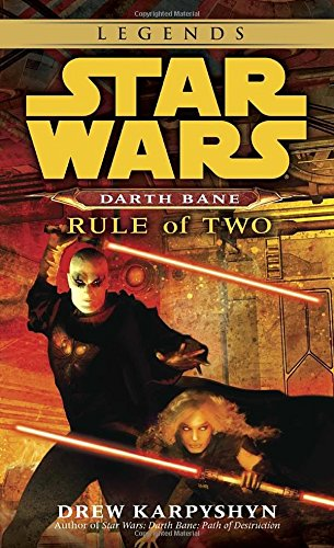 Star Wars Darth Bane. Rule of Two : A Novel of the old Republic (Del Rey Books)