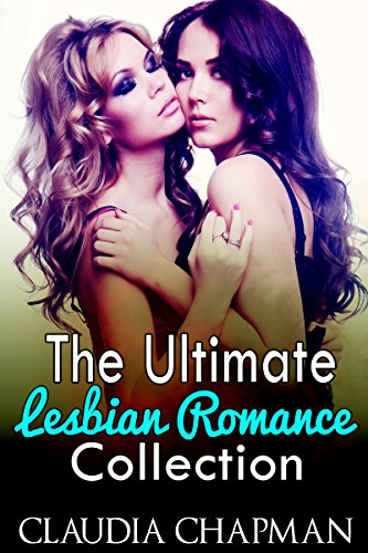 Lesbian Romance Collection (The Ultimate Lesbian Romance Collection Book 1)