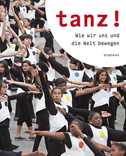 Tanz!: Wie wir uns und die Welt bewegen (hors série)