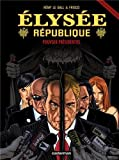 Elysée République, Tome 4 - Pouvoir présidentiel