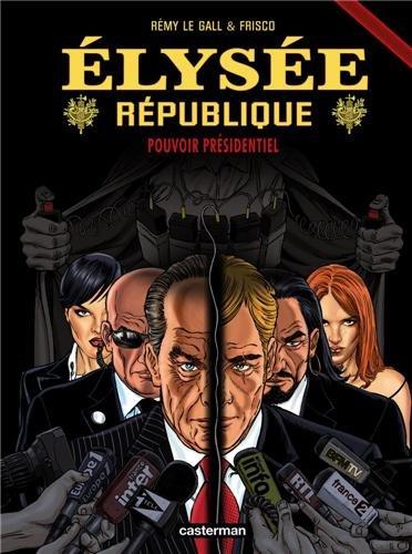 Elysée République, Tome 4 : Pouvoir présidentiel par Frisco