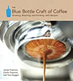 The Blue Bottle Craft of Coffee: Growing, Roasting, and Drinking, with Recipes best price on Amazon @ Rs. 0