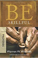 Be Skillful - Proverbs: God'S Guidebook to Wise Living (Be Series Commentary) Paperback