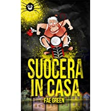 Suocera in casa! (Larissa Vol. 2) (Italian Edition)