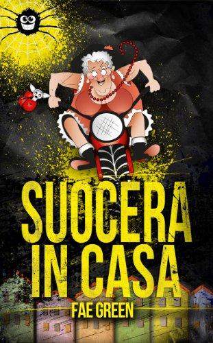 Suocera in casa! (Larissa Vol. 2) (Italian Edition)