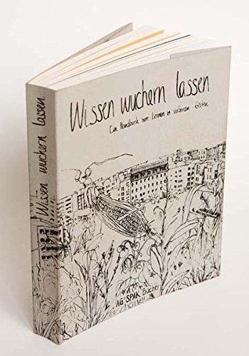 Wissen wuchern lassen: Ein Handbuch zum Lernen in Urbanen Gärten