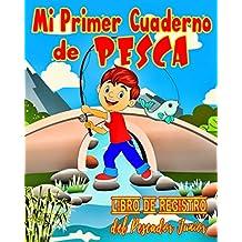 Mi Primer Cuaderno de Pesca - Libro de Registro del Pescador Junior: Bitácora de Pesca para Niños - Le Permite Registrar todo el Seguimiento de sus ... en total | Con Espacio para Pegar Fotos |