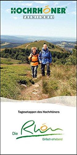 Hochrhöner Premiumweg Wanderführer: 13 Etappen des Hochrhöners zum Wandern als Tagestouren in der Rhön näher beschrieben. Mit Höhenprofil, ... Übernachtungen und Karte.